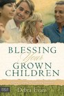 Blessing Your Grown Children Affirming Helping and Establishing Boundaries