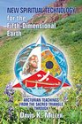 Spiritual Technology for the Fifth-Dimensional Earth