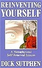 Reinventing Yourself A Metaphysical Self-Renewal System