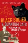 Black Bodies and Quantum Cats Tales of Pure Genius and Mad Science