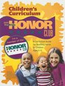 Kids Honor Club A Curriculum Guide for Teaching Honor to Children Ages 3-12