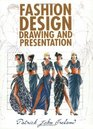 Fashion Design: Drawing and Presentation