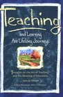 Teaching and Learning Are Lifelong Journeys Thoughts on the Art of Teaching and the Meaning of Education