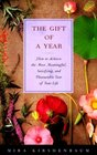 The Gift of a Year How to Achieve the Most Meaningful Satisfying and Pleasurable Year of Your Life