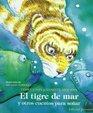 El Tigre De Mar Y Otros Cuentos Para Sonar/bedtime Stories