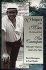 Whispers of the Moon The Life and Work of Scott Cunningham  PhilosopherMagician ModernDay Pagan