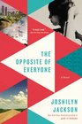 The Opposite of Everyone A Novel
