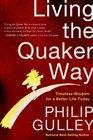 Living the Quaker Way Timeless Wisdom For a Better Life Today