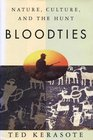 Bloodties  Nature Culture and the Hunt