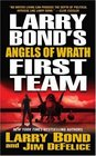 Angels of Wrath (Larry Bond's First Team, Bk 2)