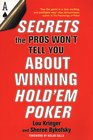 Secrets the Pros Won't Tell You About Winning at Hold'em Poker About Winning Hold'em Poker