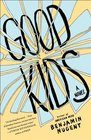 Good Kids A Novel