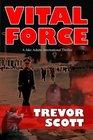 Vital Force A Jake Adams International Thriller