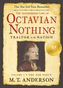 The Astonishing Life of Octavian Nothing: Traitor to the Nation, Vol 1: The Pox Party