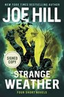 Strange Weather: Four Short Novels AUTOGRAPHED by Joe Hill (SIGNED EDITION) Available 10/24/17