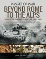 Beyond Rome to the Alps: Across the Arno and Gothic Line, 1944?1945