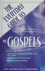 The Everyday Guide to the Gospels A Friendly  Informative Guide to the Life of Christ