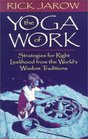 The Yoga of Work Strategies for Right Livelihood from the World Wisdom Traditions