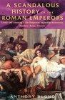 A Scandalous History of the Roman Emperors