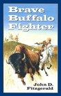Brave Buffalo Fighter (Young Adult Bookshelf Ser)