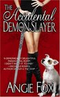 The Accidental Demon Slayer (Demon Slayers, Bk 1)
