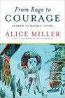 From Rage to Courage Answers to Readers' Letters