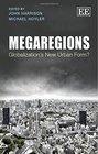 Megaregions Globalization's New Urban Form
