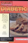 The Top 100 Recipes for Diabetics: The Comprehensive Diabetic Cookbook : Original and Classic Recipes for All Meals, Desserts and Beverages That Taste Great and Keep Your Healthy