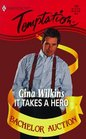 It Takes a Hero (Bachelor Auction) (Harlequin Temptation, No 729)