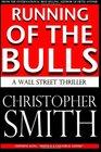 Running of the Bulls A Wall Street Thriller