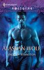 Alaskan Wolf (Alpha Force, Bk 2) (Harlequin Nocturne, No 102)