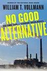 No Good Alternative Volume Two of Carbon Ideologies