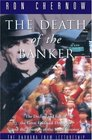 The Death of the Banker The Decline and Fall of the Great Financial Dynasties a