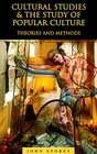 Cultural Studies and the Study of Popular Culture: Theories and Methods