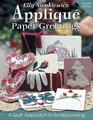 Elly Sienkiewicz Applique Paper Greetings A Quilt Approach to Scrapbooking