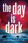 The Day Is Dark A Thriller
