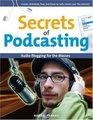 Secrets of Podcasting  Audio Blogging for the Masses