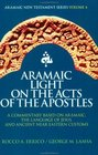 Aramaic Light on the Acts of the Apostles