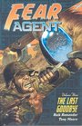 Fear Agent Volume 3 The Last Goodbye
