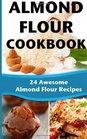 Almond Flour Cookbook: 24 Awesome Almond Flour Recipes