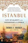 Istanbul City of Majesty at the Crossroads of the World