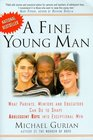 A Fine Young Man: What Parents, Mentors, and Educators Can Do to Shape Adolescent Boys in Exceptional Men