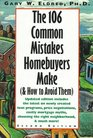 The 106 Common Mistakes Homebuyers Make ( How to Avoid Them), 2nd Edition