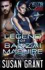 The Legend of Banzai Maguire 2176 Freedom Series Part 1
