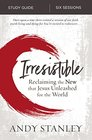 Irresistible Study Guide Reclaiming the New That Jesus Unleashed for the World
