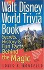 The Walt Disney World Trivia Book  Secrets History  Fun Facts Behind the Magic