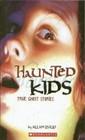 Haunted Kids: True Ghost Stories