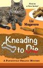 Kneading to Die