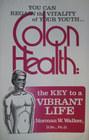 Colon Health: The Key to Vibrant Life