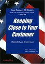 Keeping Close to Your Customer Why the Excellent Companies Have the Advantage